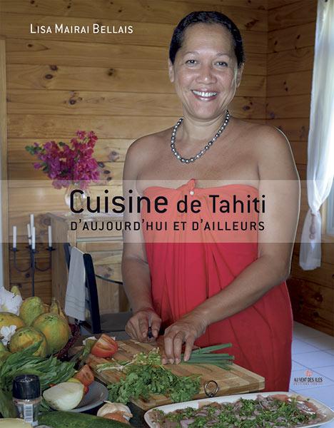 cuisine de tahiti daujourdhui et dailleurs editions